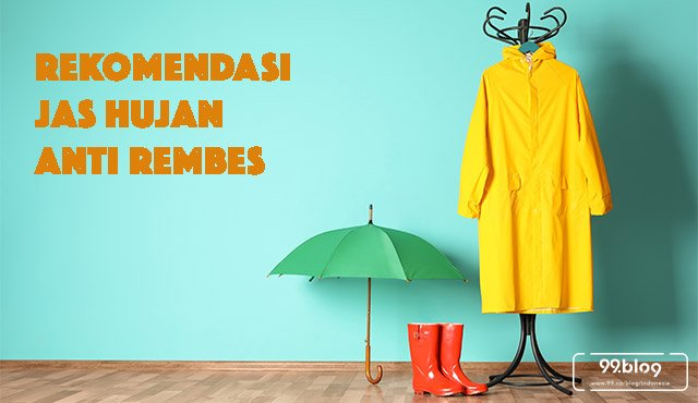 Musim Hujan Tiba, Ini 7 Merk Jas Hujan Terbaik | Anti Rembes!