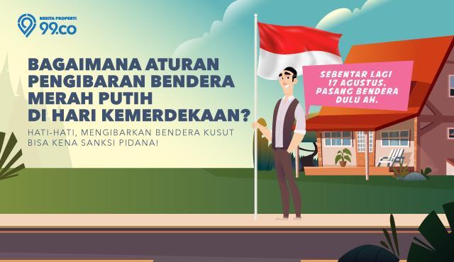 Wajib Tahu! Begini Aturan Pengibaran Bendera Merah Putih di Rumah saat Hari Kemerdekaan