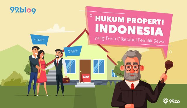 Hukum Properti Indonesia yang Perlu Diketahui Pemilik Sewa