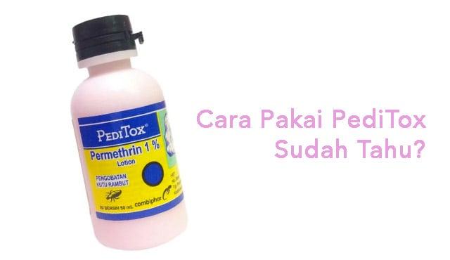 Cara Pakai Peditox (Obat Pembasmi Kutu Rambut) | Disertai Manfaat & Efek Samping